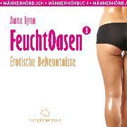 Cover-Bild zu Feuchtoasen 1 / Erotische Bekenntnisse / Erotik Audio Story / Erotisches Hörbuch (Audio Download) von Lynn, Anna
