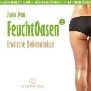 Cover-Bild zu Feuchtoasen 3 / Erotische Bekenntnisse / Erotik Audio Story / Erotisches Hörbuch (Audio Download) von Lynn, Anna