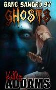 Cover-Bild zu Gang Banged By Ghosts (eBook) von Addams, Kelly