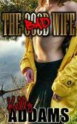 Cover-Bild zu The Bad Wife (eBook) von Addams, Kelly