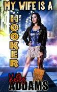 Cover-Bild zu My Wife Is A Hooker (eBook) von Addams, Kelly