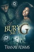 Cover-Bild zu BURY ME A G (eBook) von Adams, Tranay