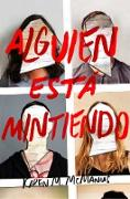 Cover-Bild zu Alguien Está Mintiendo / One of Us Is Lying von McManus, Karen M.