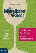 Cover-Bild zu Vom Tellerwäscher zum Visionär (eBook) von Gran, Wolfgang
