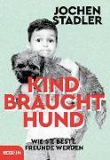 Cover-Bild zu Kind braucht Hund von Stadler, Jochen