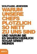 Cover-Bild zu Warum unsere Chefs plötzlich so nett zu uns sind von Jenewein, Wolfgang