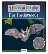 Cover-Bild zu Meine große Tierbibliothek: Die Fledermaus von Poschadel, Dr. Jens