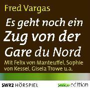 Cover-Bild zu Vargas, Fred: Es geht noch ein Zug von der Gare du Nord (Audio Download)