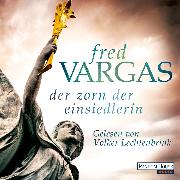 Cover-Bild zu Vargas, Fred: Der Zorn der Einsiedlerin (Audio Download)