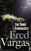 Cover-Bild zu Vargas, Fred: The Three Evangelists (eBook)