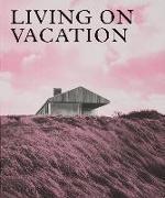 Cover-Bild zu Living on Vacation von Phaidon (Hrsg.)