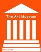 Cover-Bild zu The Art Museum (Revised Edition) von Phaidon Press