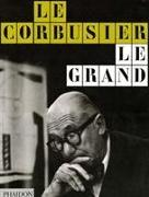 Cover-Bild zu Le Corbusier Le Grand von Editors of Phaidon