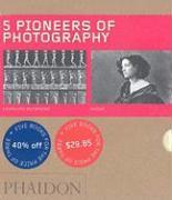 Cover-Bild zu 5 Pioneers of Photography von Editors of Phaidon Press (Hrsg.)