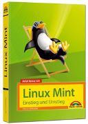 Cover-Bild zu Linux Mint 18 - Einstieg und Umstieg - Das Komplettpaket für den erfolgreichen Einstieg. Mit vielen Beispielen und Übungen von Schürmann, Tim