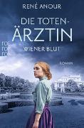 Cover-Bild zu Die Totenärztin: Wiener Blut von Anour, René