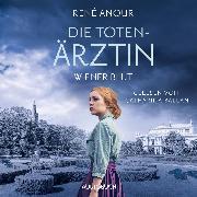 Cover-Bild zu Die Totenärztin: Wiener Blut (ungekürzt) (Audio Download) von Anour, René
