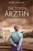 Cover-Bild zu Die Totenärztin: Goldene Rache (eBook) von Anour, René