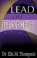 Cover-Bild zu Lead the Dance von Thompson, Ed D. Ella M.