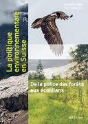 Cover-Bild zu La politique environnementale en Suisse von Mieg, Harald A. (Hrsg.)