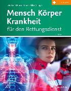 Cover-Bild zu Mensch Körper Krankheit für den Rettungsdienst von Dönitz, Stephan (Hrsg.)
