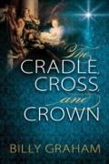 Cover-Bild zu Cradle, Cross, and Crown (eBook) von Graham, Billy