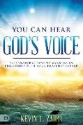 Cover-Bild zu You Can Hear God's Voice: Supernatural Keys to Walking in Fellowship with Your Heavenly Father von Zadai, Kevin