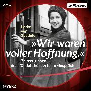 """Cover-Bild zu """"Wir waren voller Hoffnung."""" (Audio Download) von Saalfeld, Lerke von"""