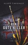 Cover-Bild zu Der gute Killer (eBook) von Thornley, Scott