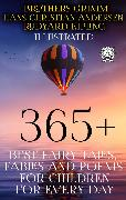 Cover-Bild zu 365+ Best Fairy Tales, Fables and Poems for Children for Every Day (Illustrated) (eBook) von Andersen, Hans Christian