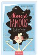Cover-Bild zu Almost famous - Wie ich aus Versehen fast berühmt wurde von Schellhammer, Silke