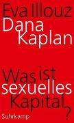 Cover-Bild zu Was ist sexuelles Kapital? von Kaplan, Dana