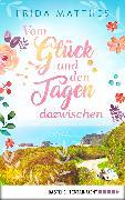 Cover-Bild zu Vom Glück und den Tagen dazwischen (eBook) von Matthes, Frida