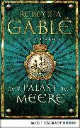 Cover-Bild zu Der Palast der Meere (eBook) von Gablé, Rebecca
