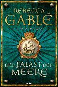 Cover-Bild zu Der Palast der Meere von Gablé, Rebecca