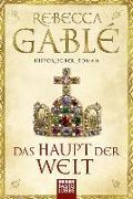 Cover-Bild zu Das Haupt der Welt von Gablé, Rebecca