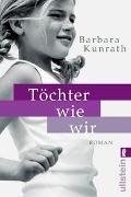 Cover-Bild zu Töchter wie wir von Kunrath, Barbara
