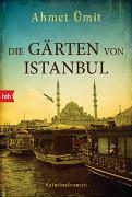 Cover-Bild zu Die Gärten von Istanbul von Ümit, Ahmet