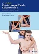 Cover-Bild zu Physiotherapie für alle Körpersysteme von van den Berg, Frans (Hrsg.)