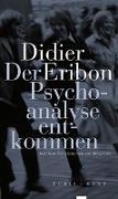 Cover-Bild zu Der Psychoanalyse entkommen von Eribon, Didier