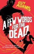 Cover-Bild zu A Few Words For The Dead (eBook) von Adams, Guy