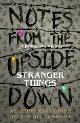 Cover-Bild zu Notes From the Upside Down - Inside the World of Stranger Things (eBook) von Adams, Guy