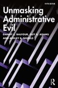Cover-Bild zu Unmasking Administrative Evil (eBook) von Balfour, Danny L.