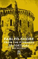 Cover-Bild zu Fabled Shore - From the Pyrenees to Portugal von Macaulay, Rose Dame