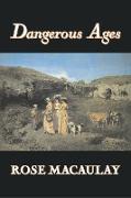 Cover-Bild zu Dangerous Ages by Dame Rose Macaulay, Fiction, Romance, Literary von Macaulay, Rose Dame