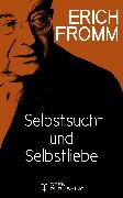 Cover-Bild zu Selbstsucht und Selbstliebe (eBook) von Fromm, Erich