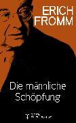 Cover-Bild zu Die männliche Schöpfung (eBook) von Fromm, Erich