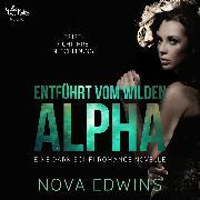 Cover-Bild zu Entführt vom wilden Alpha (Audio Download) von Edwins, Nova