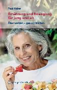 Cover-Bild zu Ernährung und Bewegung für jung und alt (eBook) von Haber, Paul
