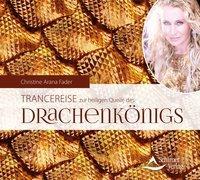 Cover-Bild zu Trancereise zur heiligen Quelle des Drachenkönigs von Fader, Christine Arana